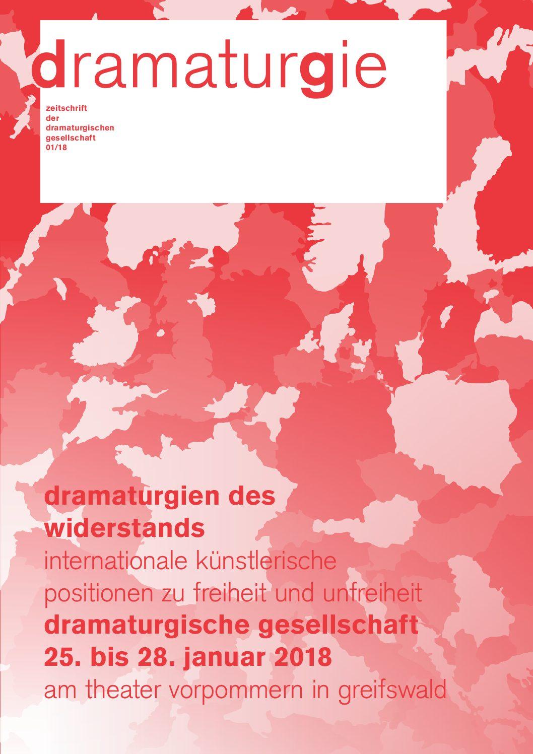 Thumbnail zum PDF: Dramaturgie 2018/1<br />  Dramaturgien des Widerstands. Internationale künstlerische Positionen zu Freiheit und Unfreiheit.<br />