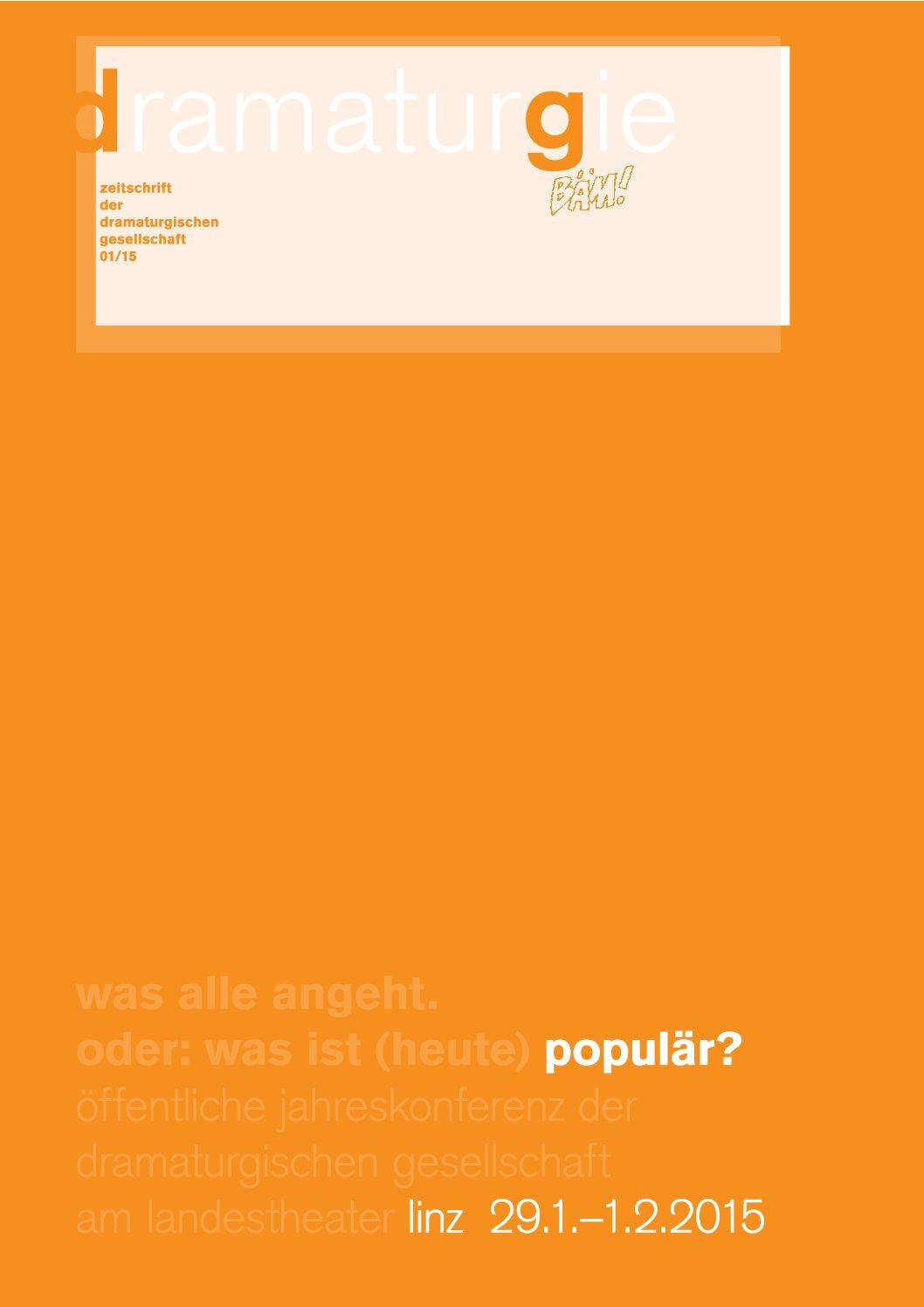 Thumbnail zum PDF: Dramaturgie 2015/1<br /> Was alle angeht. Oder Was ist (heute) populär?<br />