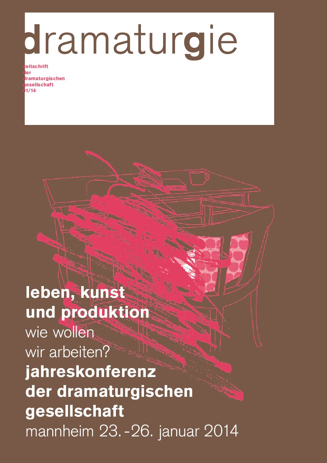 Thumbnail zum PDF: Dramaturgie 2014/1<br /> Leben, Kunst und Produktion: Wie wollen wir leben?<br />