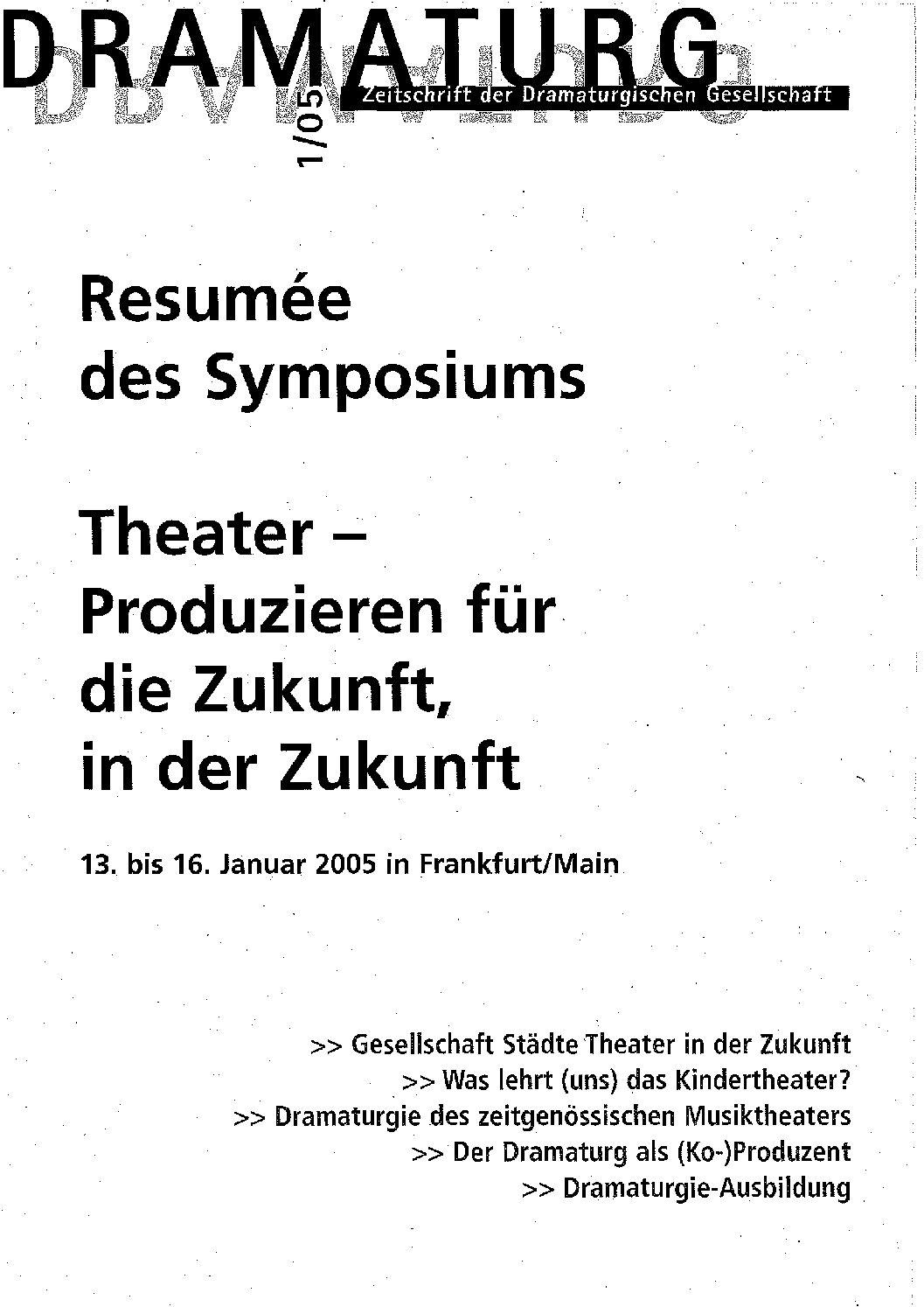 Thumbnail zum PDF: Dramaturgie 2005/1<br /> Theater-Produzieren für die Zukunft, in der Zukunft<br />