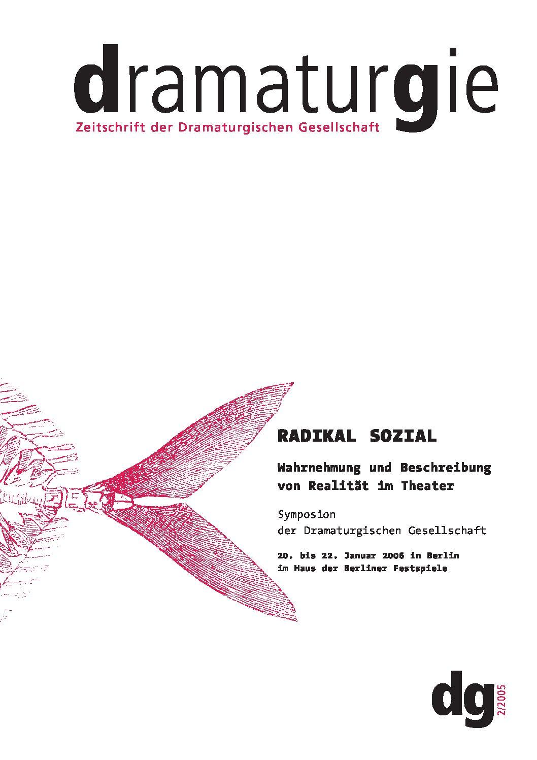 Thumbnail zum PDF: Dramaturgie 2005/2<br /> Radikal sozial. Wahrnehmung und Beschreibung von Realität im Theater<br />
