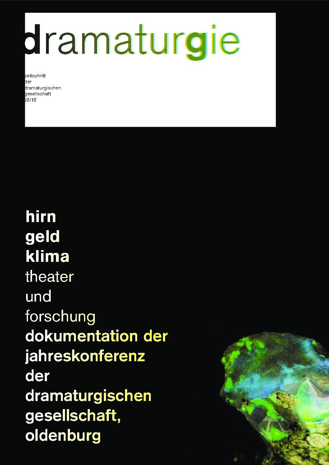 Thumbnail zum PDF: Dramaturgie 2012/1<br /> Hirn, Geld, Klima. Theater und Forschung<br />